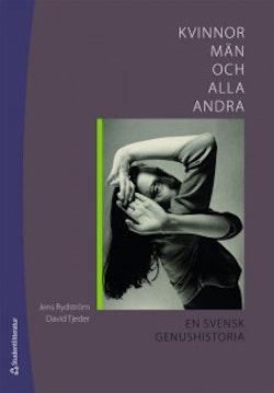 Kvinnor, män och alla andra : en svensk genushistoria