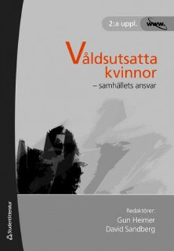 Våldsutsatta kvinnor : samhällets ansvar