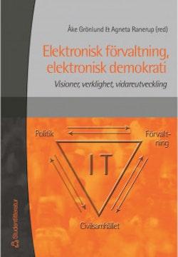 Elektronisk förvaltning, elektronisk demokrati - Visioner, verklighet, vidareutveckling