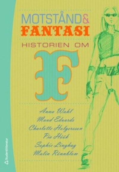 Motstånd och fantasi : historien om F