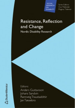 Resistance, Reflection and Change - Nordic Disability Research