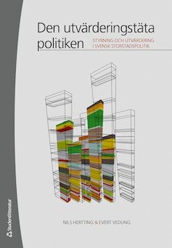 Den utvärderingstäta politiken : styrning och utvärdering i svensk storstadspolitik