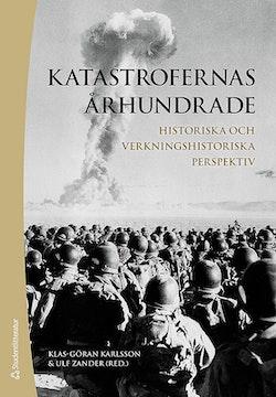 Katastrofernas århundrade : historiska och verkningshistoriska perspektiv