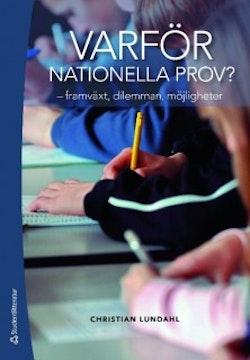 Varför nationella prov? : framväxt, dilemman, möjligheter