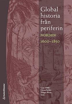 Global historia från periferin : Norden 1600-1850