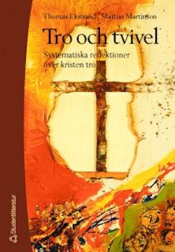 Tro och tvivel - Systematiska reflektioner över kristen tro