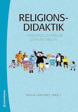 Religionsdidaktik : mångfald, livsfrågor och etik i skolan