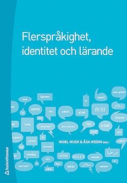 Flerspråkighet, identitet och lärande : skola i ett föränderligt samhälle