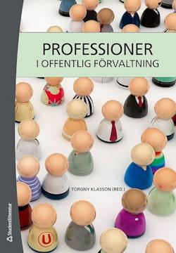 Professioner i offentlig förvaltning : en lärobok för universitetens professionsutbildningar