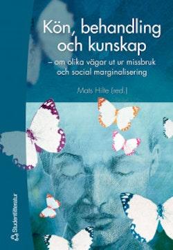 Kön, behandling och kunskap - - om olika vägar ut ur missbruk och social marginalisering