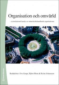 Organisation och omvärld - - nyinstitutionell analys av människobehandlande organisationer