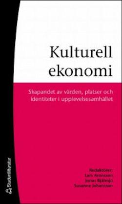 Kulturell ekonomi - Skapandet av värden, platser och identiteter i upplevelsesamhället