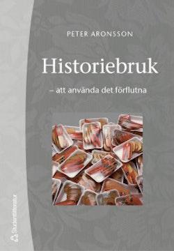 Historiebruk - - att använda det förflutna