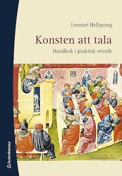 Konsten att tala : handbok i praktisk retorik