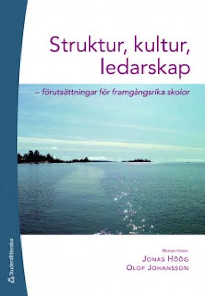 Struktur, kultur, ledarskap : förutsättningar för framgångsrika skolor