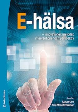 E-hälsa - - innovationer, metoder, interventioner och perspektiv