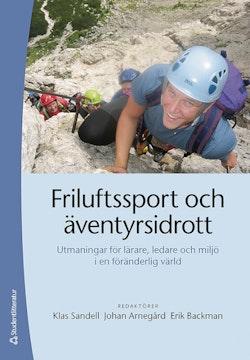 Friluftssport och äventyrsidrott : utmaningar för lärare, ledare och miljö i en föränderlig värld