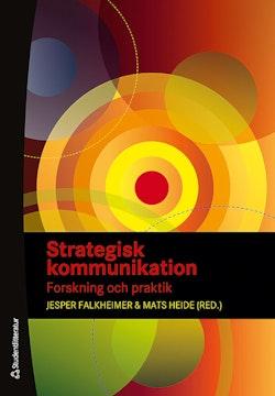 Strategisk kommunikation - Forskning och praktik