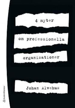 4 myter om professionella organisationer