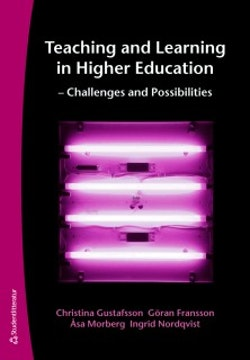 Teaching and Learning in Higher Education - Challenges and Possibilities
