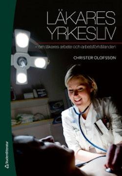 Läkares yrkesliv : om läkares arbete och arbetsförhållanden