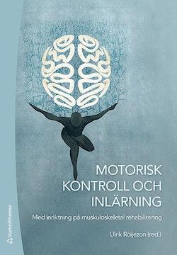 Motorisk kontroll och inlärning - Med inriktning på muskuloskeletal rehabilitering