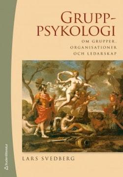 Gruppsykologi : om grupper, organisationer och ledarskap