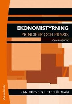 Ekonomistyrning : principer och praxis - övningsbok