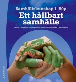 Samhällskunskap 1 50 p Elevpaket - Digitalt + Tryckt - - Ett hållbart samhälle