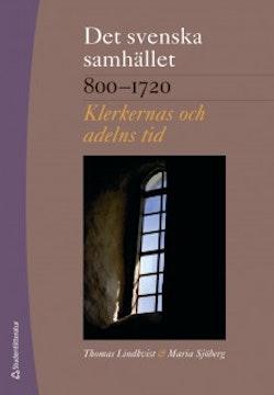 Det svenska samhället 800-1720 - Klerkernas och adelns tid