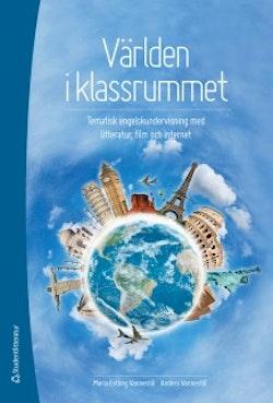 Världen i klassrummet : tematisk engelskundervisning med litteratur, film och internet