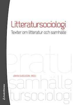 Litteratursociologi : texter om litteratur och samhälle