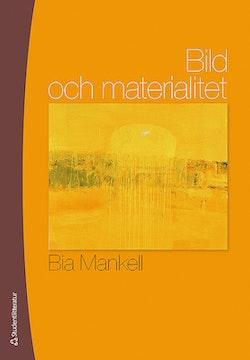 Bild och materialitet : om föreställningar, synsätt, material och uttryck i målning, teckning och fotografi