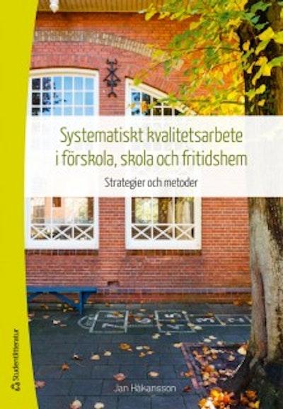 Systematiskt kvalitetsarbete i förskola, skola och fritidshem : strategier och metoder
