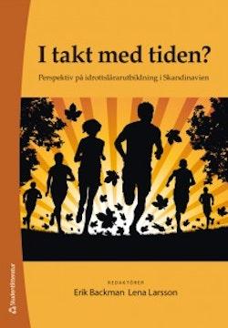 I takt med tiden? : perspektiv på idrottslärarutbildning i Skandinavien