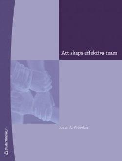 Att skapa effektiva team : en handledning för ledare och medlemmar