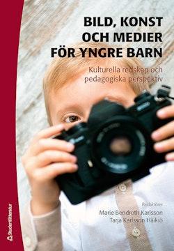 Bild, konst och medier för yngre barn - - kulturella redskap och pedagogiska perspektiv