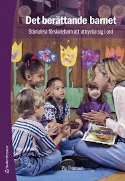 Det berättande barnet : stimulera förskolebarn att uttrycka sig i ord