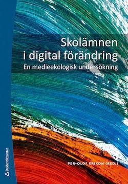 Skolämnen i digital förändring - En medieekologisk undersökning