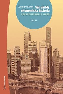 Vår världs ekonomiska historia. D. 2, Den industriella tiden