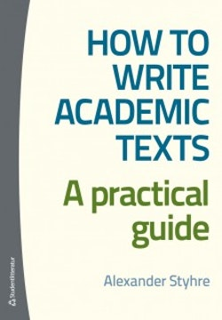 How to write academic texts : a practical guide