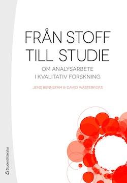 Från stoff till studie : om analysarbete i kvalitativ forskning