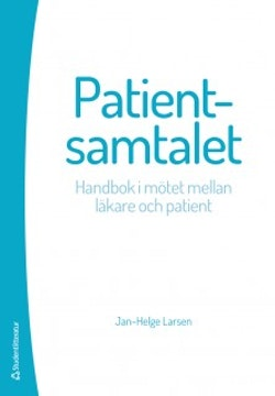 Patientsamtalet : handbok i mötet mellan läkare och patient