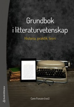 Grundbok i litteraturvetenskap - Historia, praktik och teori