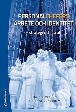 Personalchefers arbete och identitet : strategi och strul