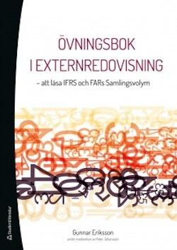 Övningsbok i externredovisning : att läsa IFRS och FARs Samlingsvolym