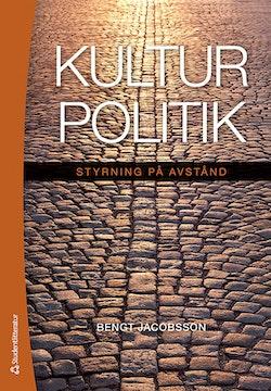 Kulturpolitik : styrning på avstånd