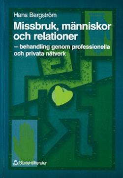 Missbruk, människor och relationer - - behandling genom professionella och privata nätverk