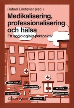 Medikalisering, professionalisering och hälsa - Ett sociologiskt perspektiv