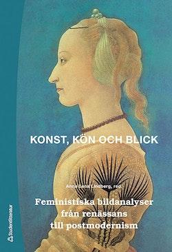 Konst, kön och blick - Feministiska bildanalyser från renässans till postmodernism